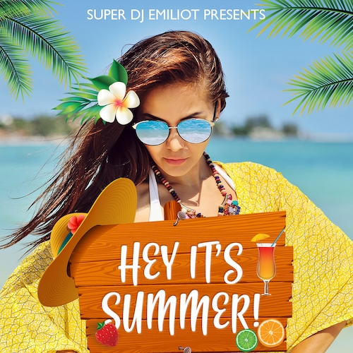 Download mixtape on http://www.djemiliot.com/blog/mixtape-super-dj-emiliot-hey-its-summer/