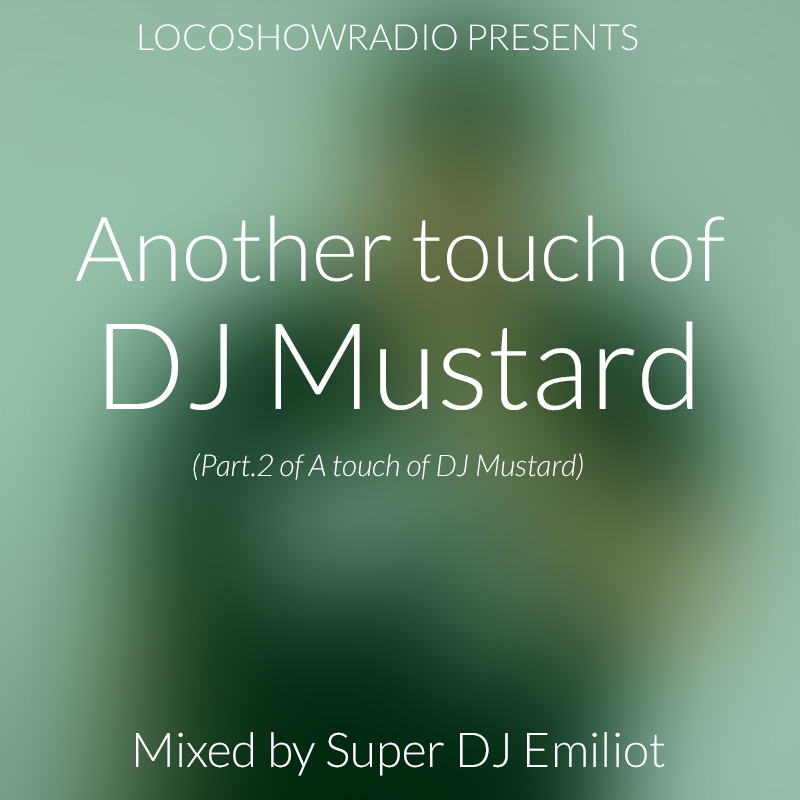 Mixtape: Another touch of DJ Mustard 4